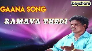 Ramava Thedi - Gaana Song | Bayshore