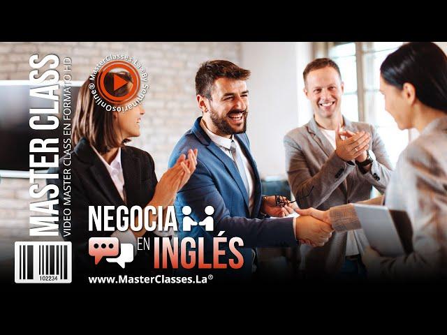 Negocia en inglés - Aprende a expresarte de la forma adecuada.