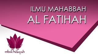 Ilmu Mahabbah Al Fatihah Untuk Pengasihan Umum dan Khusus