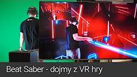 Beat Saber - vyzkoušeli jsme hitovku pro VR