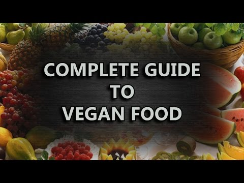 Complete Guide To Vegan Food