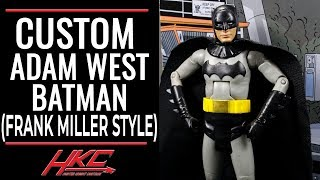 Custom ADAM WEST BATMAN Frank Miller style The dark knight action figure by HKC