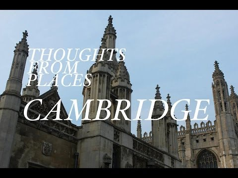 Thoughts From Places: Cambridge