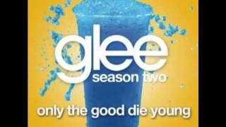 Glee Cast- ONLY THE GOOD DIE YOUNG  with lyrics - Billy Joel