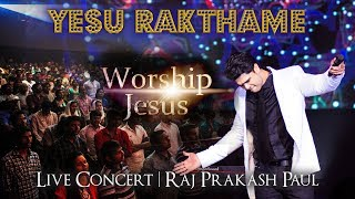 Yesu Rakathame Worship Jesus Live Concert Raj Prakash Paul Telugu Christian Song 4k video