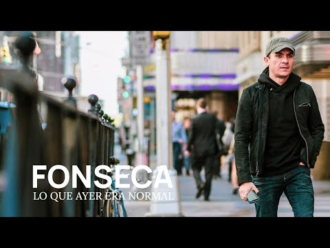 Fonseca - Lo Que Ayer Era Normal (Video Oficial)