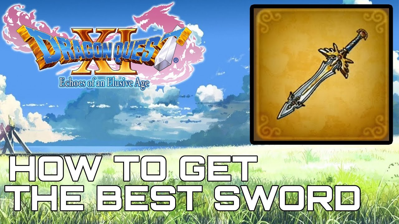 Dragon Quest XI HOW TO GET THE BEST SWORD (SUPREME SWORD OF LIGHT)