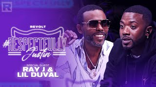 Ray J & Lil Duval On Sex, Relationships & More W/ Justin LaBoy & Justin Combs | Respectfully Justin