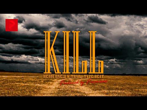 "#Drill Type Beat – ""KILL"" ®️ Headi One & K-Trap Type Instrumental"