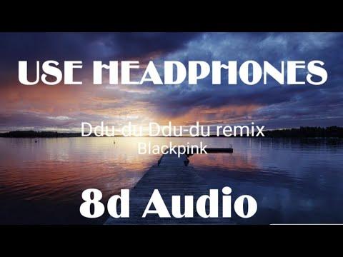 🎧 Blackpink - Ddu-du Ddu-du remix ver. (8d Audio)