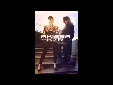 Akissa feat KZR - Tete haute