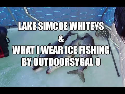Lake Simcoe Whiteys & What I Wear Ice Fishing By OUTDOORSYGAL O