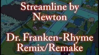 Streamline by Newton (Dr. Franken-Rhyme Remix/Remake)