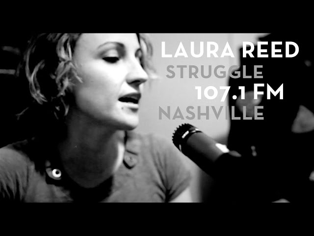 Laura Reed sings STRUGGLE on 107.1 FM (radio free nashville)