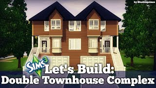 Let's Build: Double Townhouse Complex For The Sims 3