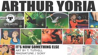 It's Now Something Else - Arthur Yoria & Kinneas Art
