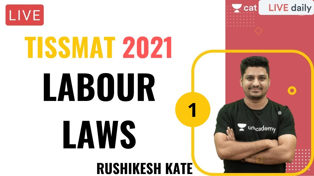 TISSMAT 2021 | Labour Laws l Unacademy CAT l Rushikesh Kate