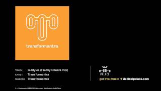 Transformantra: G-Stylee (Freaky Chakra Mix)