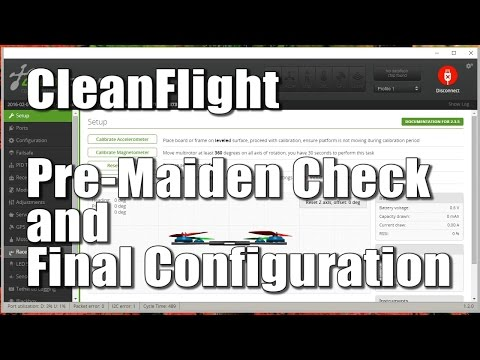 Cleanflight pre-maiden check and final configuration