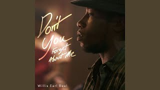Willis Earl Beal Dont You Forget About Me