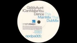 Giddy Aunt - I Can Make You Dance (Main Mix)