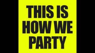 Dj Wajs - This Is How We Party Original Mix HQ 320kbps