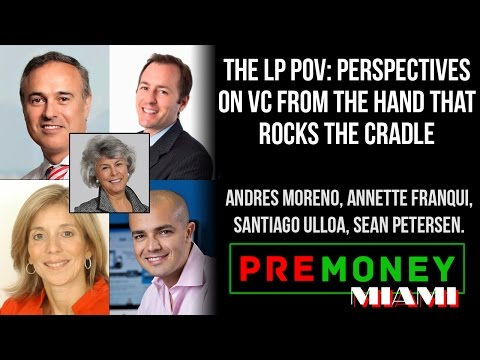 [PreMoney MIAMI] The LP POV: Perspectives on VC from the Hand that Rocks the Cradle