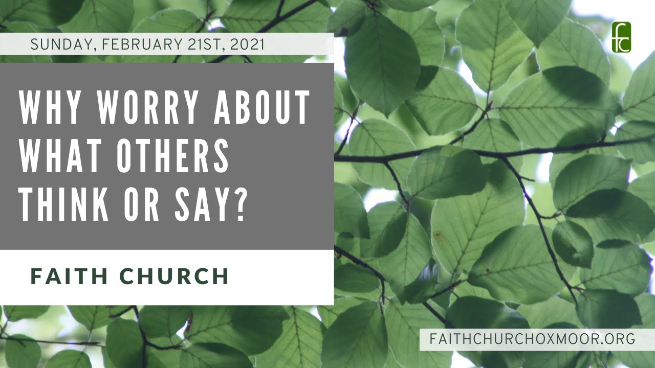 Faith Church: Why Worry About What Others Think Or Say?