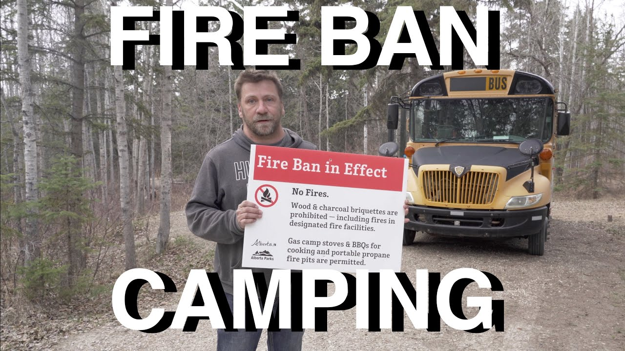Camping During Fire Ban
