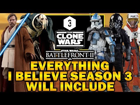 EVERYTHING I BELIEVE SEASON 3 WILL INCLUDE! Star Wars Battlefront 2