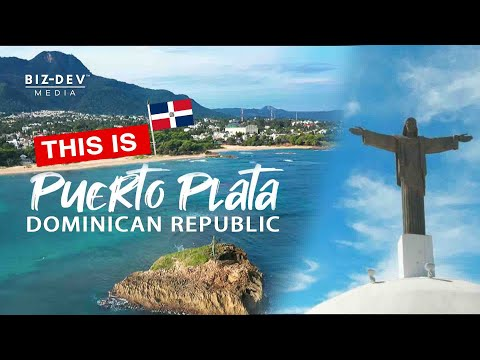 This is Puerto Plata, Dominican Republic - By Biz-Dev Media