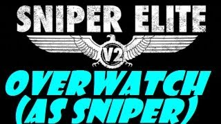 Sniper Elite V2 - Overwatch Game Mode: Sniper Perspective (Part 3)