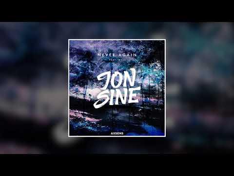 Jon Sine - Never Again feat. Wxll