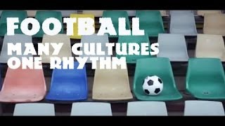 Football Melting Pot - many cultures, different styles, one rhythm