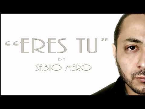 ERES TU by Sabio Mero