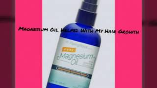 Magnesium oil helped with my hair growth