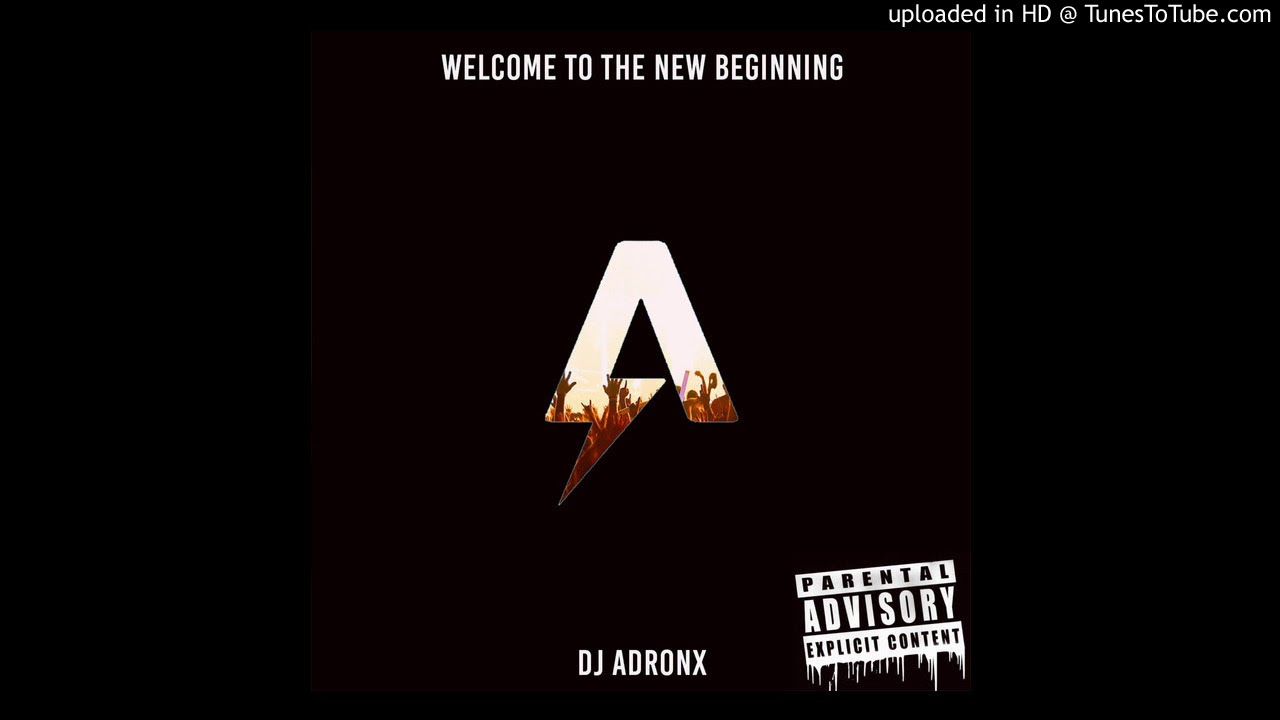 Download Welcome to the new Beginning (DJ ADRONX)