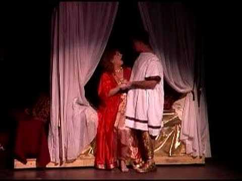 In our opera the captain of the guard falls in love with Cleopatra.