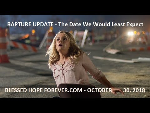 RAPTURE UPDATE - The Date We Would Least Expect