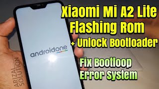 Flashing / Install Rom Xiaomi Mi A2 Lite Android One Oreo 8.1 Sekaligus UBL Unlock Bootloader