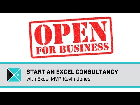 How to become an Excel Consultant - Start up and Maintenance - Excel TV Topics