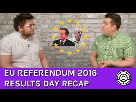 EU Referendum 2016 Results Day Recap