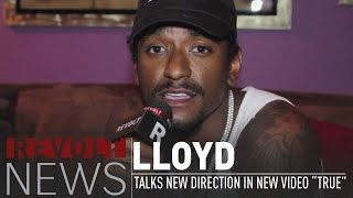 """Lloyd Opens Up About HIs New Direction On Set Of New Video """"True"""""""