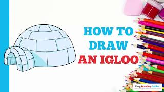 How to Draw an Igloo  in a Few Easy Steps: Drawing Tutorial for Kids and Beginners