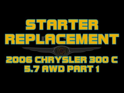⭐ 2006 Chrysler 300 C – 5.7 Hemi – AWD – How To Replace The Starter – PART 1