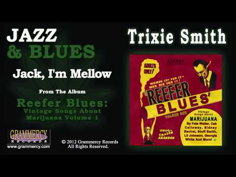 Trixie Smith - Jack, I'm Mellow