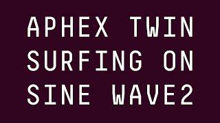 Aphex Twin - Surfing on Sine Waves 2 [FULL ALBUM]