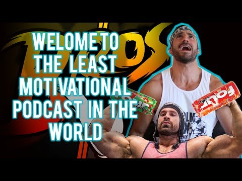 WELCOME TO THE LEAST MOTIVATIONAL PODCAST IN THE WORLD!