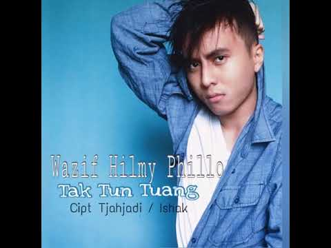 Wazif Hilmy Phillo - Tak Tun Tuang ( Official Music Video )