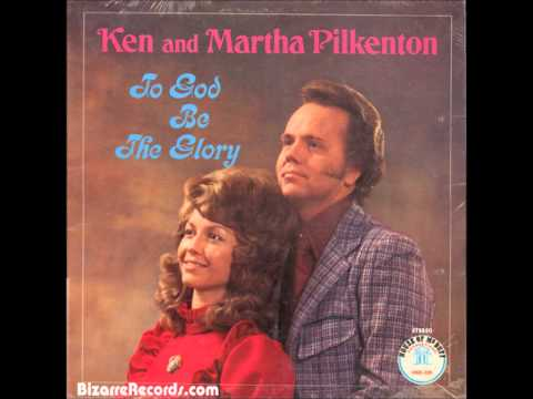I Could Never Outlove The Lord - Ken & Martha Pilkenton